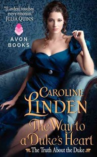 The Way to a Duke's Heart: The Truth About the Duke by Caroline Linden (9780062025340) - PaperBack - Romance Historical Romance