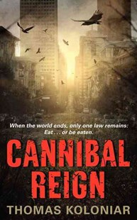 Cannibal Reign by Thomas Koloniar (9780062025821) - PaperBack - Crime Mystery & Thriller