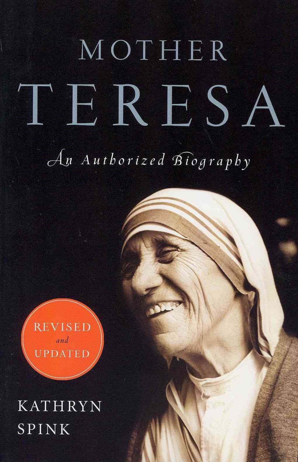 Mother Teresa: An Authorized Biography [Revised Edition]