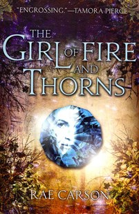 The Girl of Fire and Thorns by Rae Carson (9780062026507) - PaperBack - Children's Fiction Teenage (11-13)