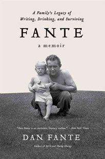 Fante: A Family's Legacy of Writing, Drinking and Surviving by Dan Fante (9780062027092) - PaperBack - Biographies General Biographies