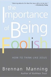 (ebook) The Importance of Being Foolish - Religion & Spirituality Christianity