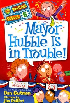 My Weirder School #6: Mayor Hubble Is in Trouble!