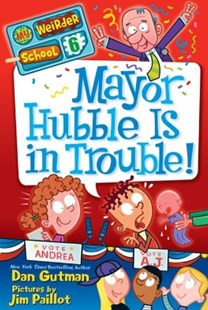 (ebook) My Weirder School #6: Mayor Hubble Is in Trouble! - Children's Fiction
