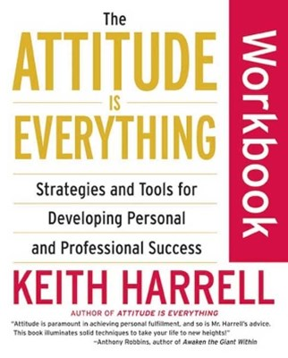 The Attitude Is Everything Workbook