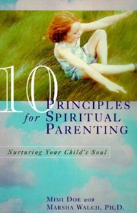 (ebook) 10 Principles for Spiritual Parenting - Family & Relationships Parenting