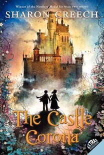 The Castle Corona by Sharon Creech, David Diaz (9780062063953) - PaperBack - Children's Fiction Older Readers (8-10)