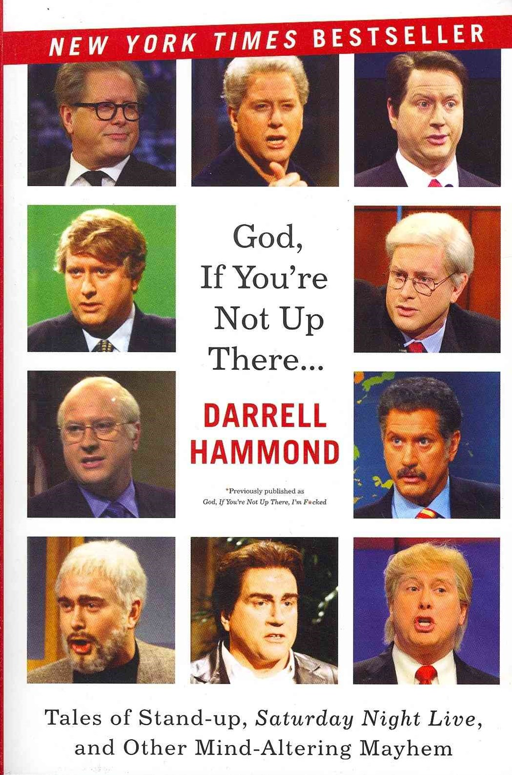 God, If You're Not Up There: Tales of Stand-up, Saturday Night Live, andOther Mind-Altering Mayhem