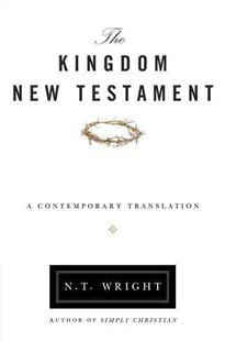 The Kingdom New Testament by N. T. Wright (9780062064929) - PaperBack - Religion & Spirituality Christianity