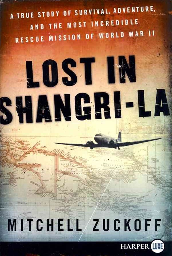 Lost in Shangri-La LP: A True Story of Survival, Adventure, and the MostIncredible Rescue Mission of World War II