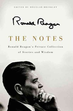 The Notes: Ronald Reagan
