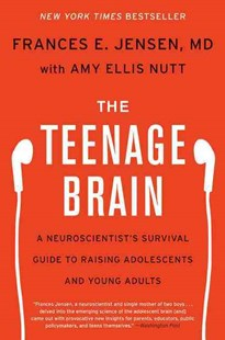 The Teenage Brain by Frances E. Jensen, Amy Ellis Nutt (9780062067852) - PaperBack - Family & Relationships Teens