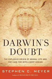 Darwin's Doubt: The Explosive Origin of Animal Life and the Case for Intelligent Design by Stephen C. Meyer (9780062071477) - HardCover - Religion & Spirituality