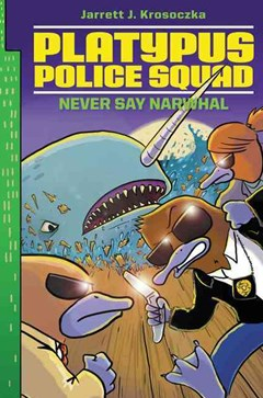 Platypus Police Squad: Never Say Narwhal