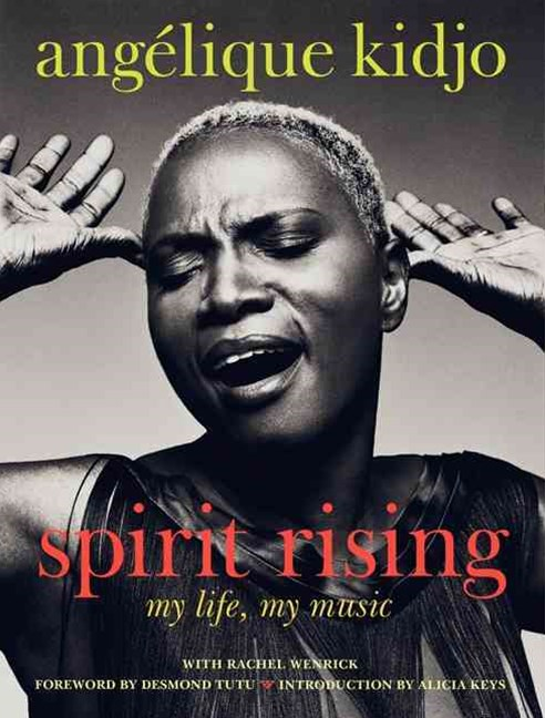 Spirit Rising: My Life, My Music
