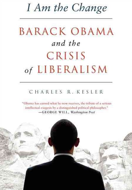 I Am the Change: Barack Obama and the Future of Liberalism