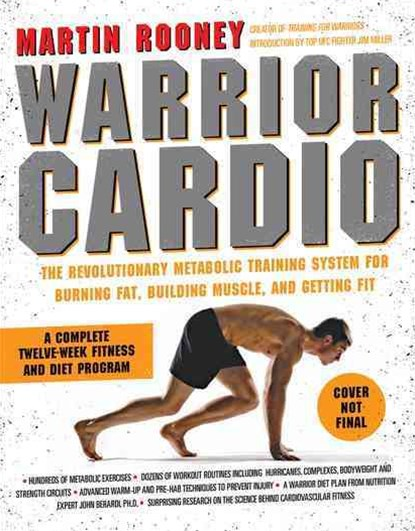 Warrior Cardio: The Revolutionary Metabolic Training System for Burning Fat, Building Muscle, and G