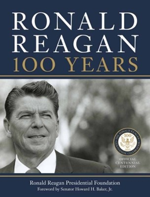 Ronald Reagan: 100 Years