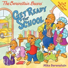 The Berenstain Bears Get Ready for School