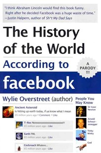 The History of the World According to Facebook by Wylie Overstreet (9780062076182) - PaperBack - Humour General Humour