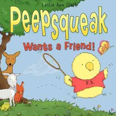 Peepsqueak Wants a Friend!