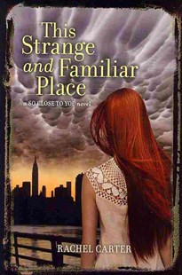 This Strange and Familiar Place by Rachel Carter (9780062081087) - HardCover - Children's Fiction