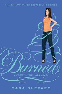 Burned by Sara Shepard (9780062081926) - HardCover - Children's Fiction