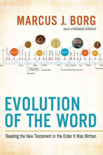 Evolution of the Word: Reading the New Testament in the Order It Was Written