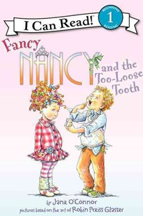 Fancy Nancy and the Too-Loose Tooth by Jane O'Connor, Robin Preiss Glasser, Ted Enik (9780062083029) - PaperBack - Children's Fiction Intermediate (5-7)