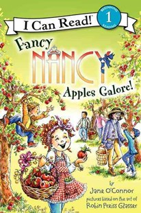 Fancy Nancy: Apples Galore! by Jane O'Connor, Robin Preiss Glasser (9780062083104) - PaperBack - Children's Fiction Intermediate (5-7)