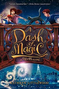 A Dash of Magic by Kathryn Littlewood, Erin McGuire (9780062084309) - PaperBack - Children's Fiction Older Readers (8-10)
