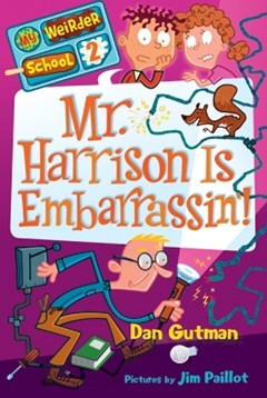 My Weirder School #2: Mr. Harrison Is Embarrassin