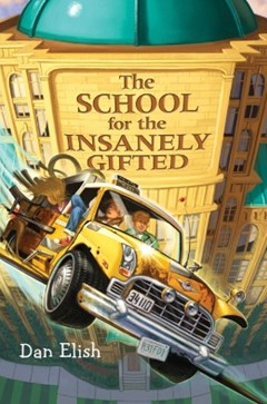(ebook) The School for the Insanely Gifted