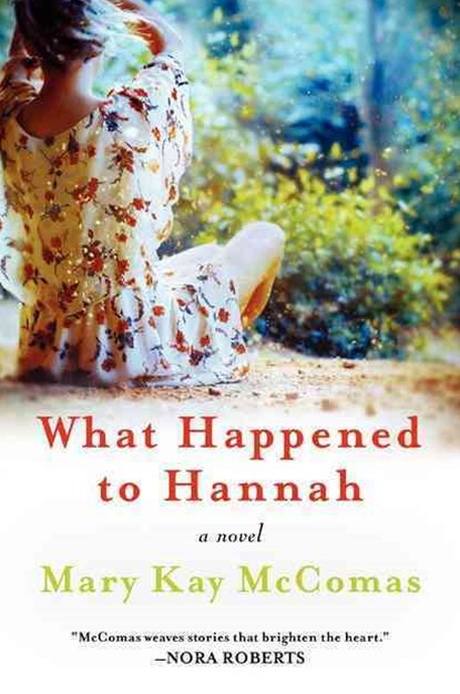 What Happened to Hannah: A Novel