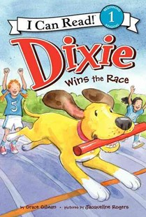 Dixie Wins the Race by Grace Gilman, Jacqueline Rogers (9780062086181) - HardCover - Children's Fiction Intermediate (5-7)