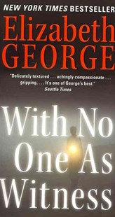 With No One As Witness by Elizabeth George (9780062087591) - PaperBack - Crime Mystery & Thriller