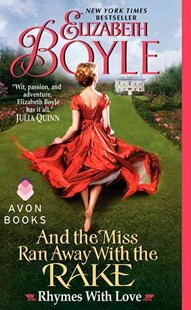 And the Miss Ran Away With the Rake: Rhymes With Love by Elizabeth Boyle (9780062089083) - PaperBack - Romance Historical Romance