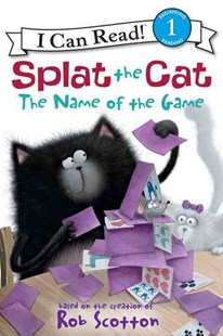 Splat the Cat: The Name of the Game by Rob Scotton, Amy Hsu Lin, Robert Eberz (9780062090140) - PaperBack - Children's Fiction Intermediate (5-7)
