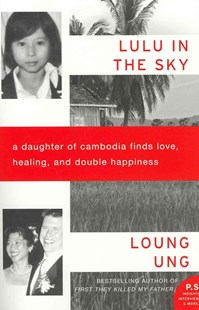 Lulu in the Sky by Loung Ung (9780062091918) - PaperBack - Biographies General Biographies