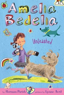Amelia Bedelia Unleashed by Herman Parish, Lynne Avril (9780062095008) - HardCover - Children's Fiction Older Readers (8-10)
