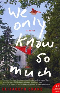 We Only Know So Much by Elizabeth Crane (9780062099471) - PaperBack - Modern & Contemporary Fiction General Fiction