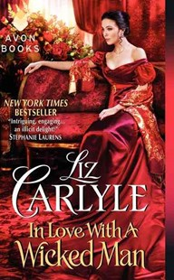 In Love With a Wicked Man by Liz Carlyle (9780062100290) - PaperBack - Romance Historical Romance