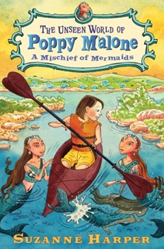 (ebook) The Unseen World of Poppy Malone #3: A Mischief of Mermaids