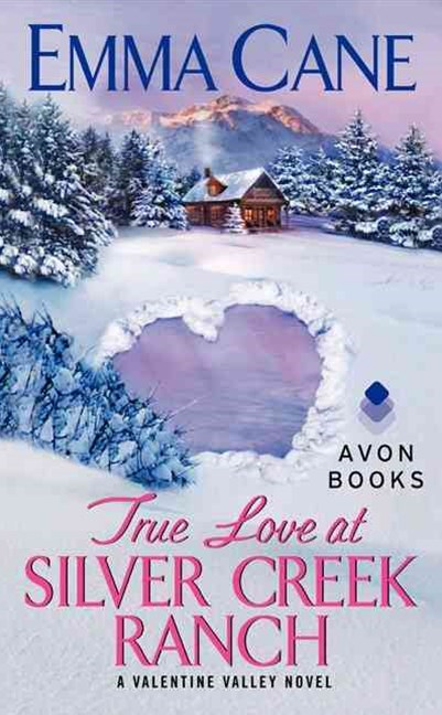 True Love at Silver Creek Ranch: A Valentine Valley Novel