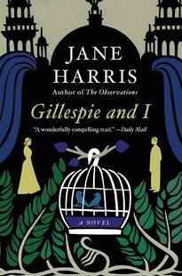 Gillespie and I by Jane Harris (9780062103208) - PaperBack - Historical fiction