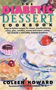 The Diabetic Desert Cookbook by Coleen Howard, George Seberg (9780062109101) - PaperBack - Health & Wellbeing General Health