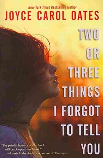 Two or Three Things I Forgot to Tell You by Joyce Carol Oates (9780062110480) - PaperBack - Children's Fiction Teenage (11-13)
