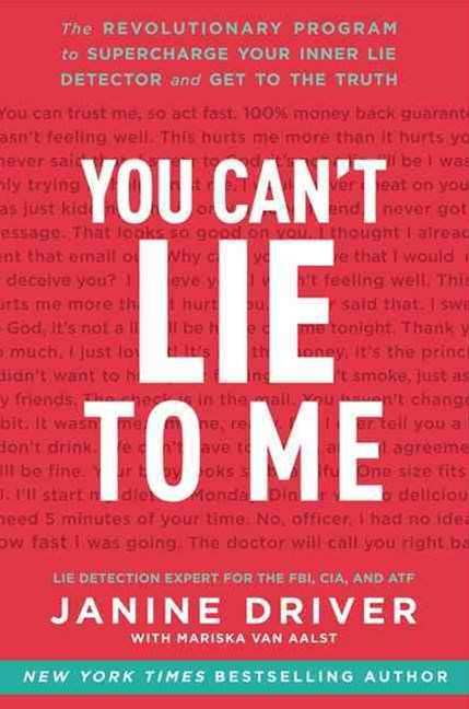 You Can't Lie to Me: The Revolutionary Program to Supercharge Your InnerLie Detector and Get to the Truth