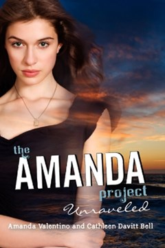 The Amanda Project: Book 4: Unraveled