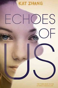 Echoes of US by Kat Zhang (9780062114938) - HardCover - Children's Fiction Teenage (11-13)